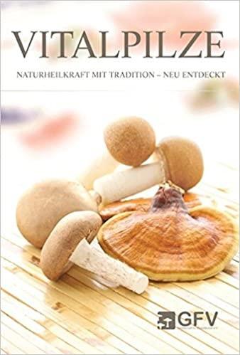Vitalpilze Naturheilkraft mit Tradition